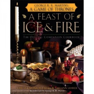 A Feast of Ice and Fire - Game of Thrones Officlal Cookbook