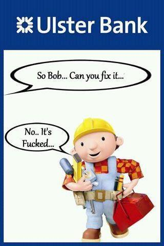 Bob the builder vs Ulster Bank