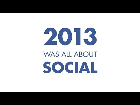 Video thumbnail for youtube video 2013 was All About Social